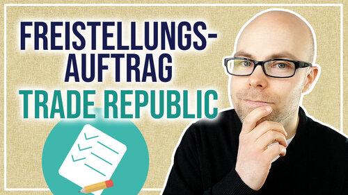 Freistellungsauftrag bei Trade Republic erteilen – so geht's!