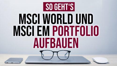 MSCI World und MSCI Emerging Markets Portfolio aufbauen - so geht's!