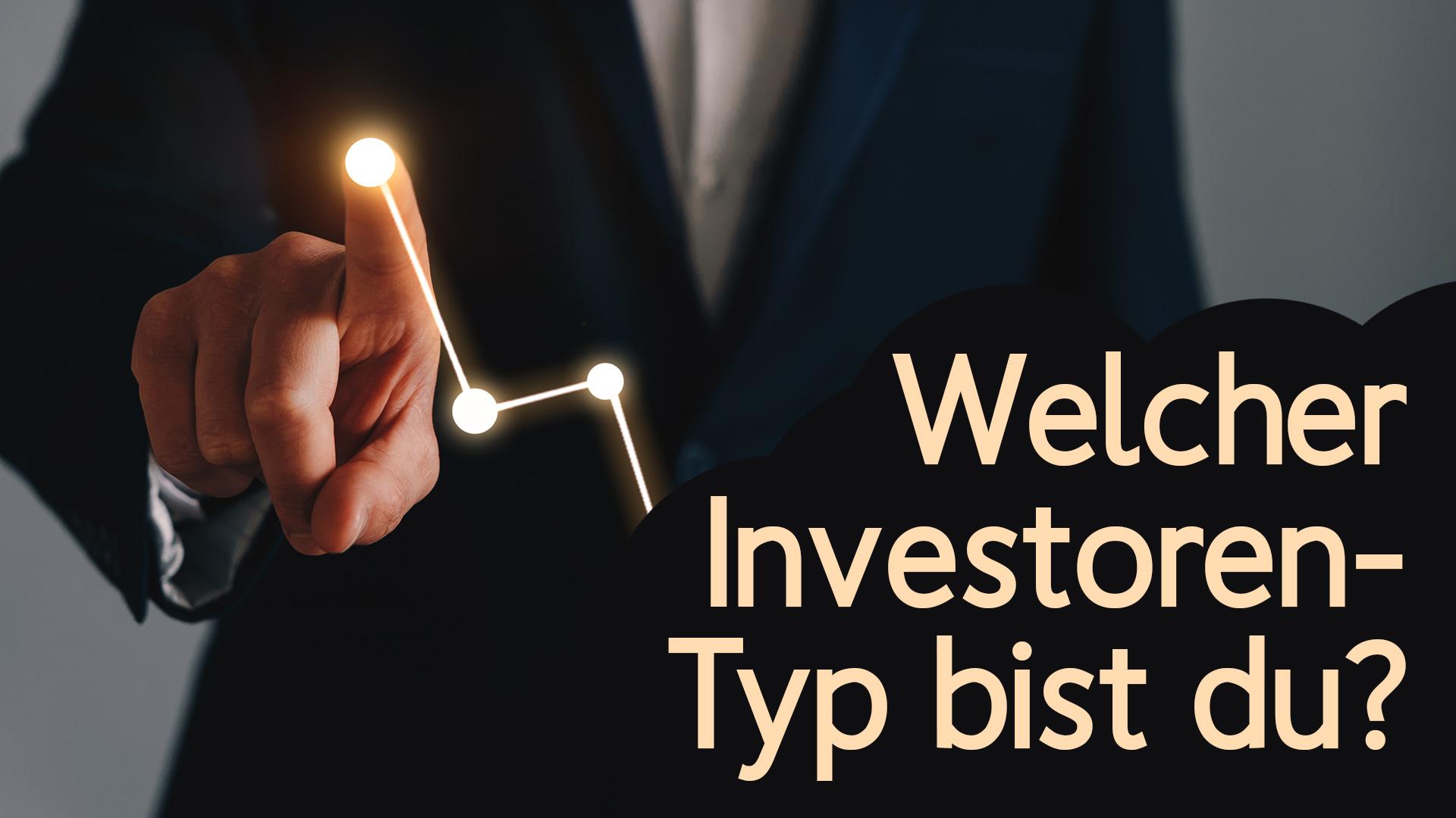 Welcher Investoren-Typ bist du?
